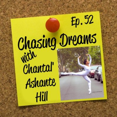 Ep. 52: Chantal' Ashante Hill – Forget What People Say, It's Never Too Late to Follow Your Passion