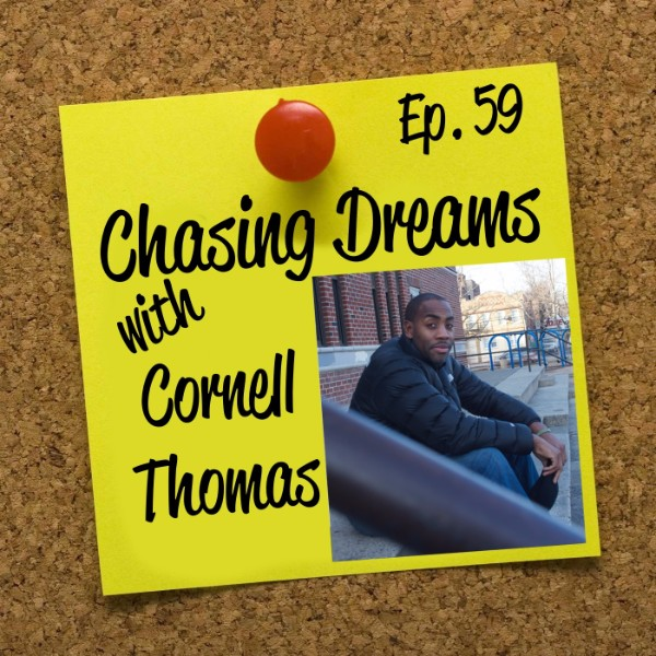 """Ep. 59: Cornell Thomas – Turning Your """"Why Me"""" into """"What Now"""""""