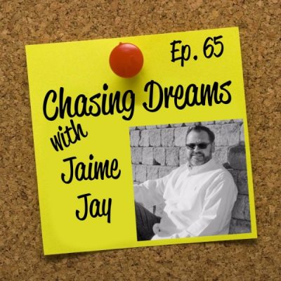 Ep. 65: Jaime Jay – Don't Let Others Fence in Your Dreams