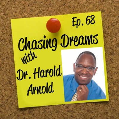 """Ep. 68: Dr. Harold Arnold – Using his Passion to Encourage People to """"Be Unfair"""""""
