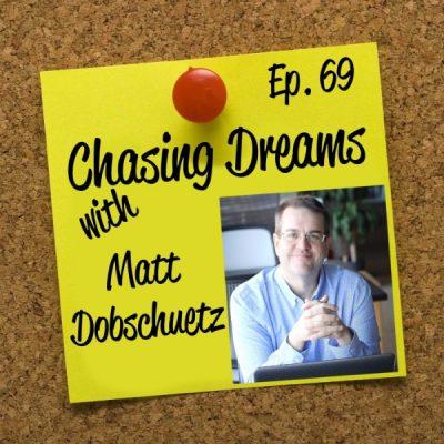 Ep. 69: Matt Dobschuetz – You May Not Have an Information Challenge, but an Action Challenge