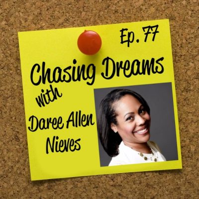 Ep. 77: Daree Allen Nieves – Know Your Why and the Importance of Accountability
