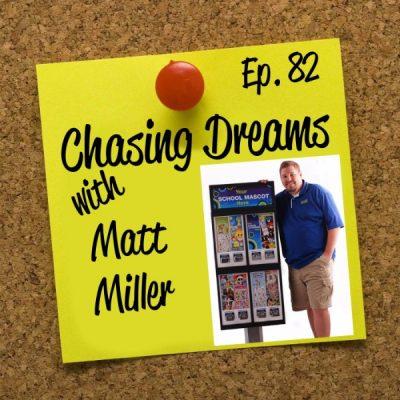 Ep. 82: Matt Miller – School Spirit Vending Helps Many Chase Their Dreams