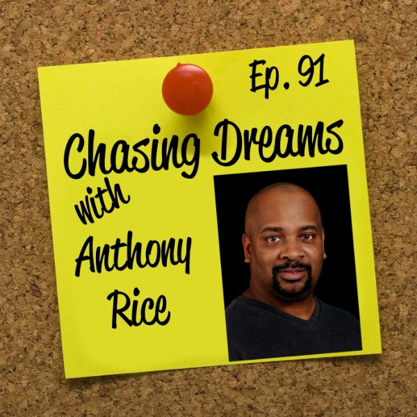 Ep. 91: Anthony Rice – Being Happy as You Explore Your Creative Energy