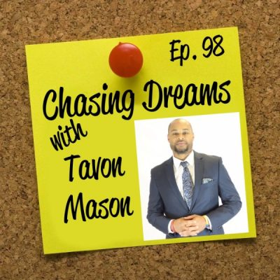 Ep. 98: Tavon Mason – Life Before, During, and After His Football Dreams