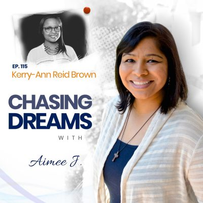 Ep. 115: Kerry-Ann Reid Brown – Using Your Own Flair to Help Others Chase Their Dreams