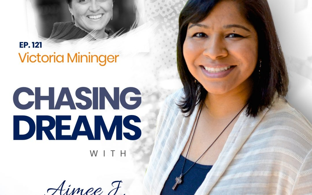 Ep.121:Victoria MiningerCheckingInWithYourselfDuringYourDreamChase