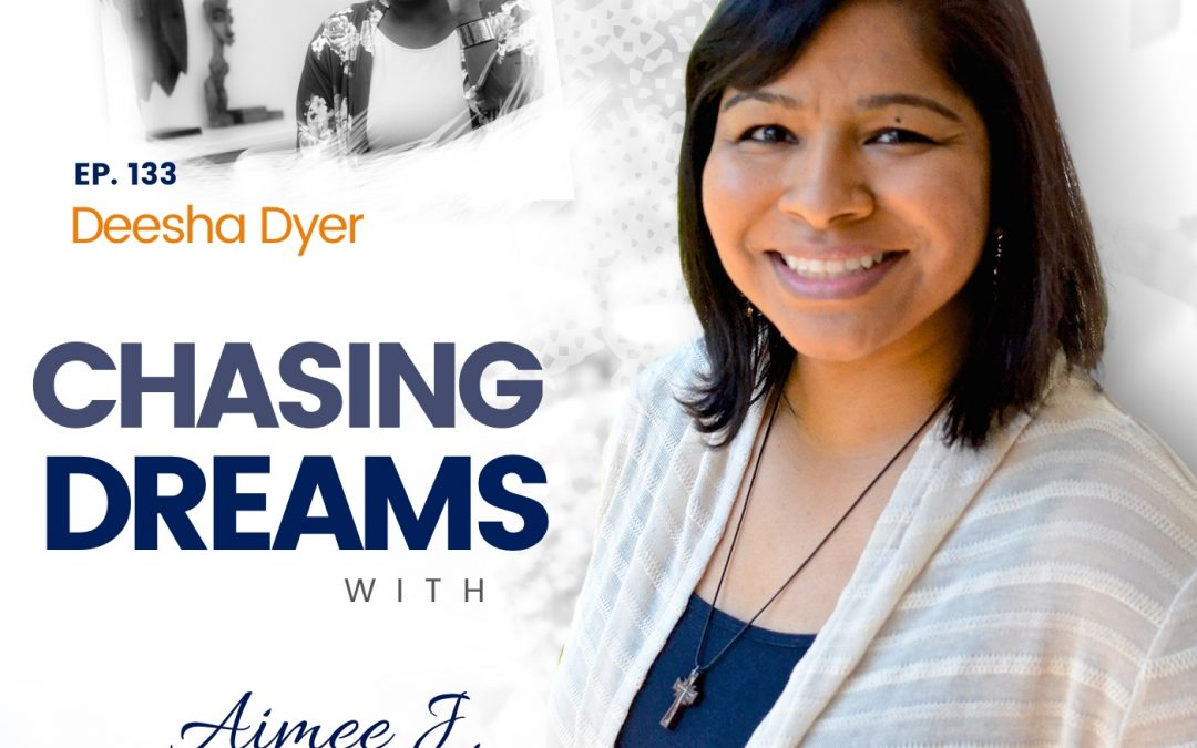 Ep.133:Deesha DyerFromCollegeDropouttoWhiteHouseSocialSecretary,DreamsCanComeTrue