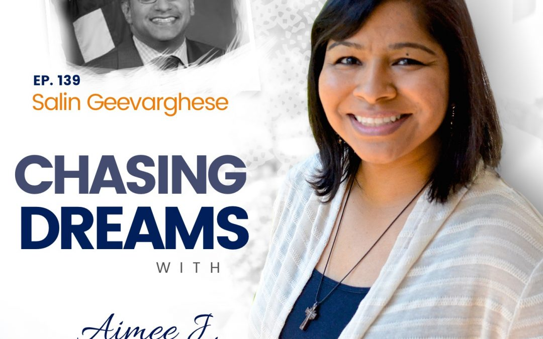Ep. 139: Salin Geevarghese ­- Three Generations of Dreamers ft. Special Guest Sanjay Geevarghese