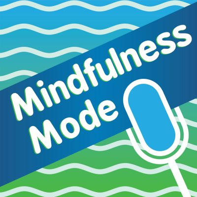 Guest on Episode 150 of the Mindfulness Mode Podcast