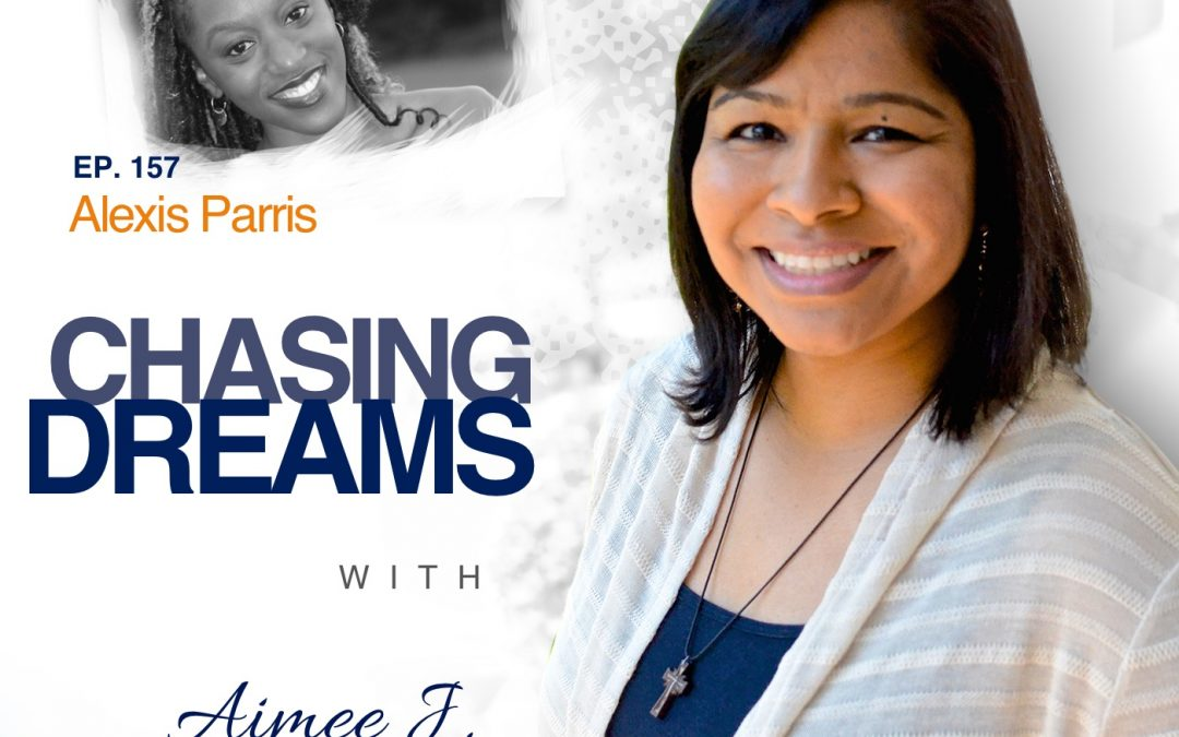 Ep. 157: Alexis Parris – You Can, You Will, You Must