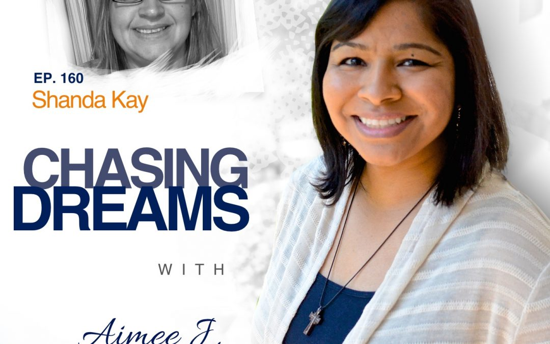 Ep. 160: Shanda Kay – Simply Make It Count